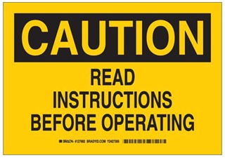 127682 BRADY SIGN,B302,10X7,BK/YW,CAUTION READ ,1EA